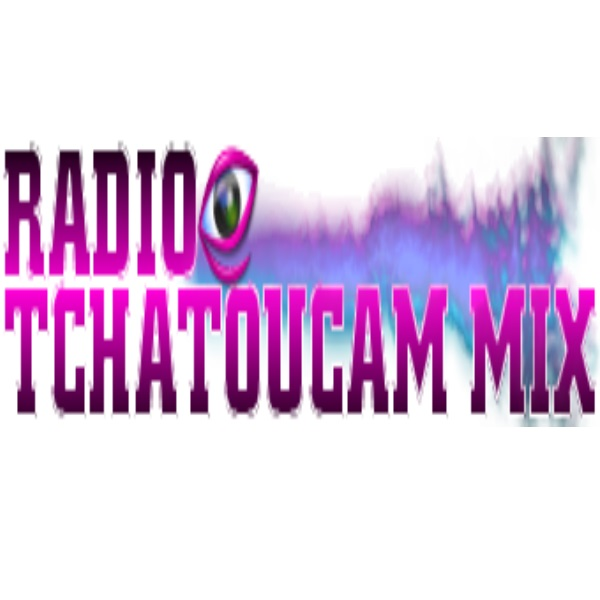 Radio Tchatoucam mix