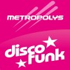 Ecouter Metropolys Disco Funk en ligne