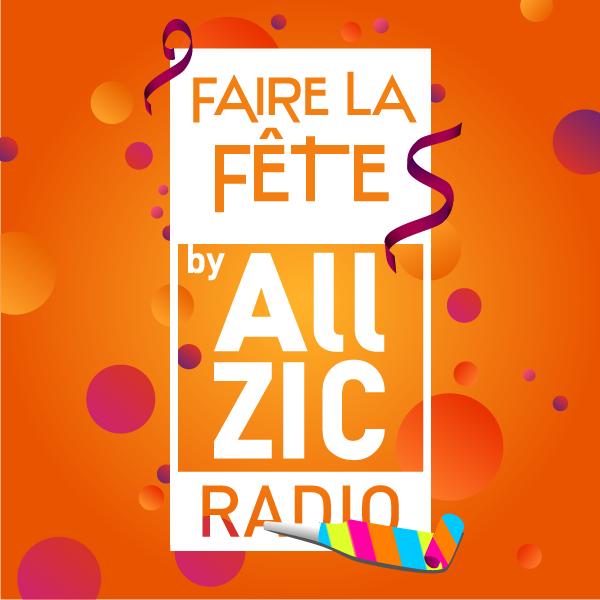 Allzic Radio Faire la Fête