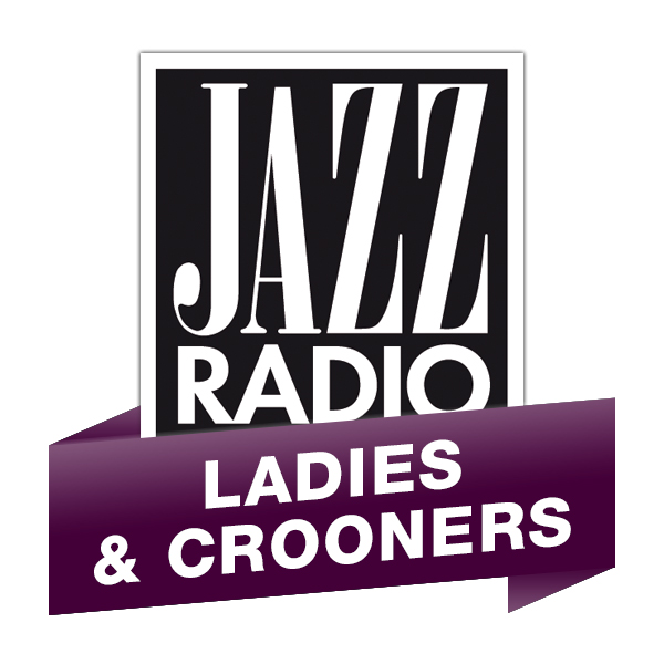 Jazz Radio - Ladies and Crooners