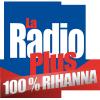 Ecouter La Radio Plus - 100% Rihanna en ligne