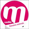 Ecouter M Radio - Dessins Animés en ligne