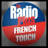 Ecouter La Radio Plus - French Touch en ligne
