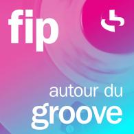 Ecouter FIP autour du Groove en ligne