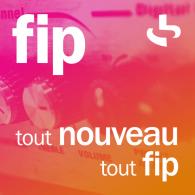 Ecouter FIP tout nouveau en ligne