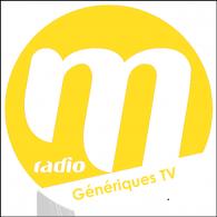 Ecouter M Radio - Génériques TV en ligne