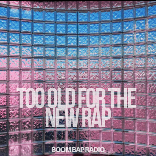 Too Old For The New Rap