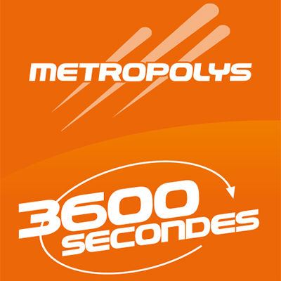Metropolys 3600 secondes